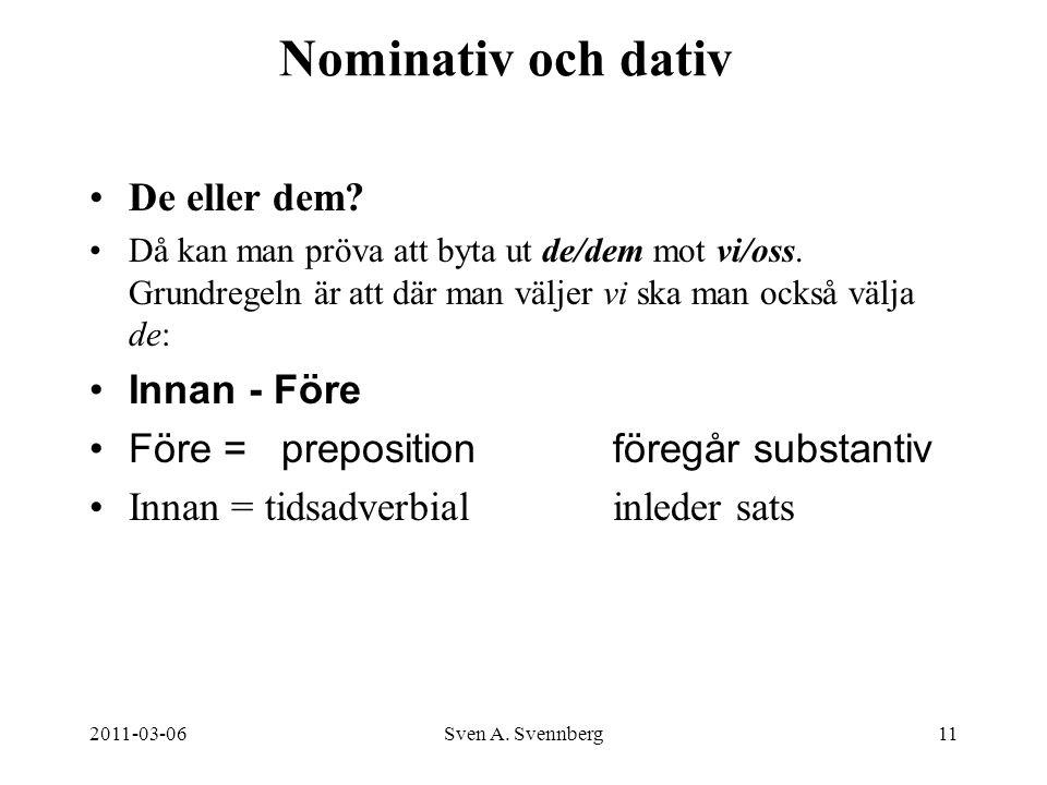 Nominativ och dativ De eller dem Innan - Före