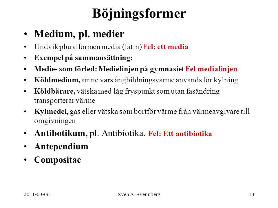 Böjningsformer Medium, pl. medier