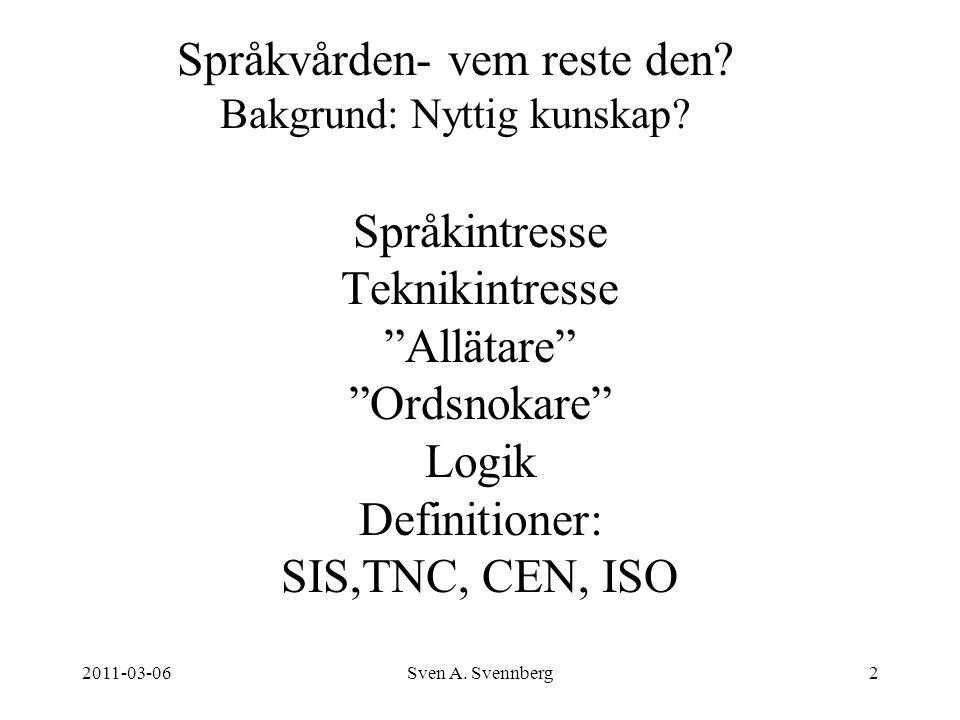 Språkvården- vem reste den Bakgrund: Nyttig kunskap