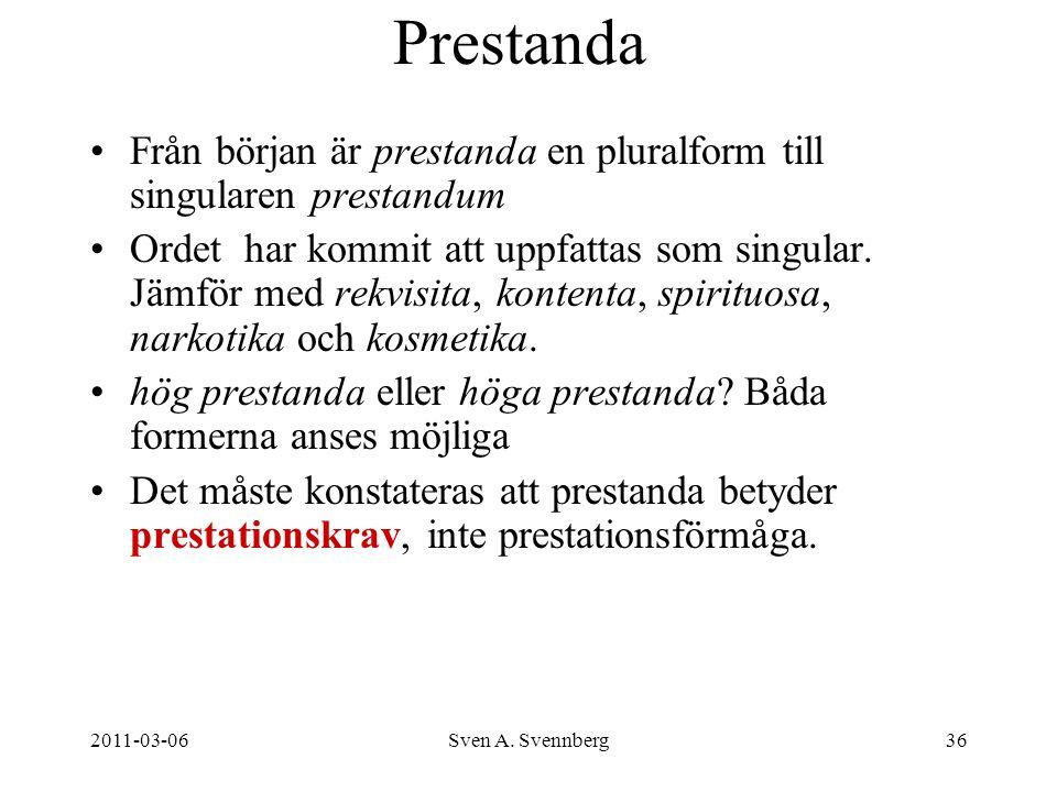 Prestanda Från början är prestanda en pluralform till singularen prestandum.