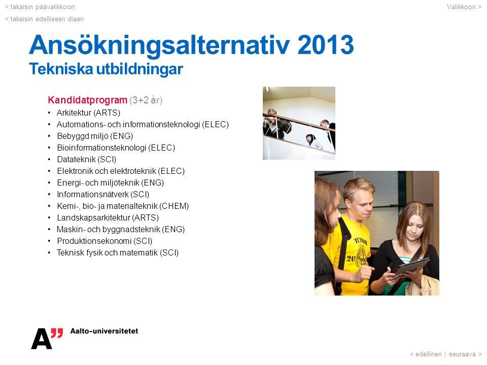 Ansökningsalternativ 2013 Tekniska utbildningar