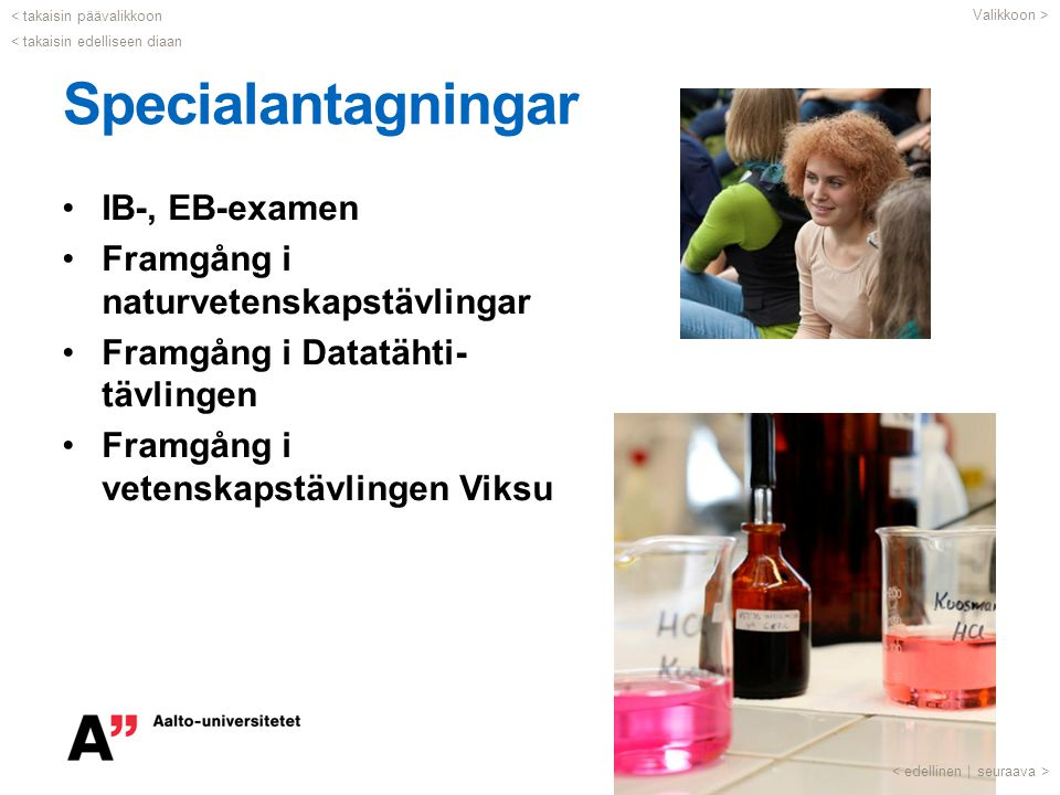 Specialantagningar IB-, EB-examen Framgång i naturvetenskapstävlingar