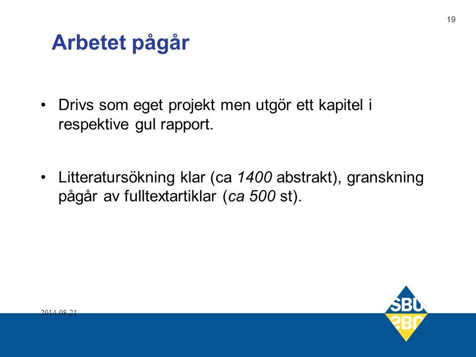 Arbetet pågår Drivs som eget projekt men utgör ett kapitel i respektive gul rapport.