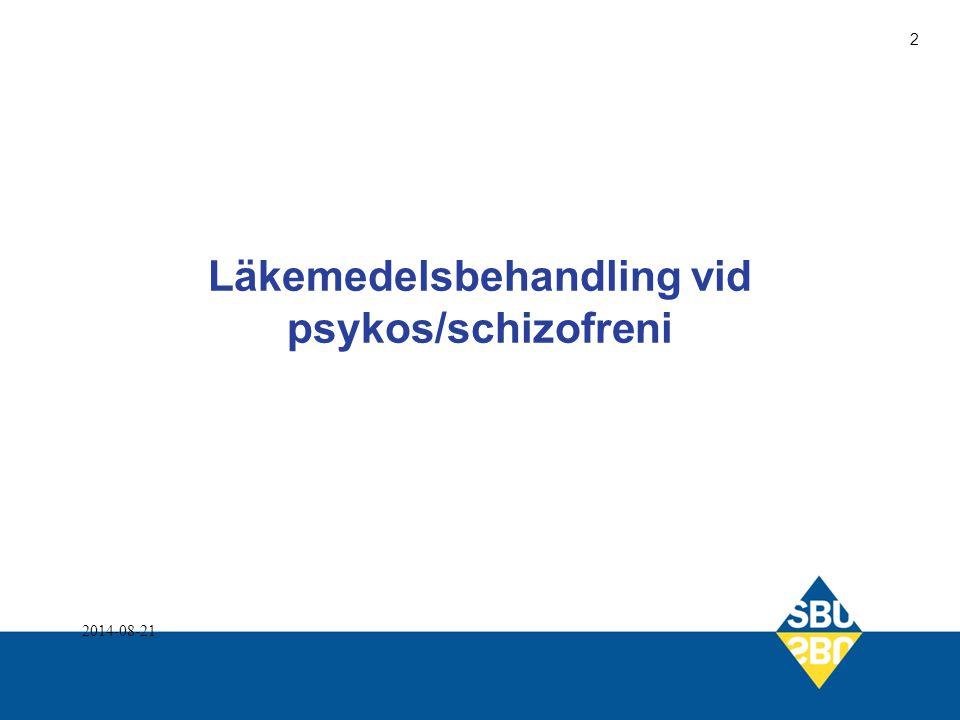 Läkemedelsbehandling vid psykos/schizofreni