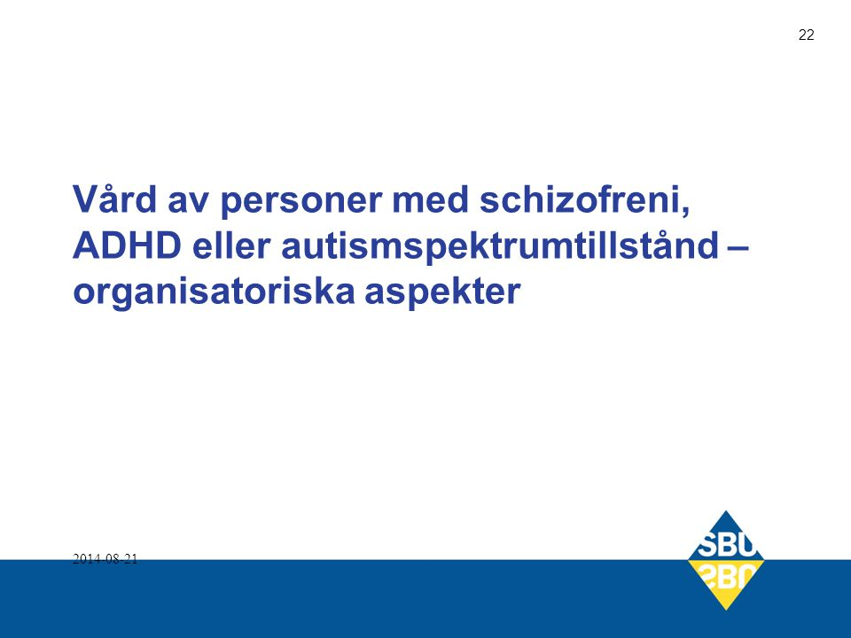 Vård av personer med schizofreni, ADHD eller autismspektrumtillstånd – organisatoriska aspekter