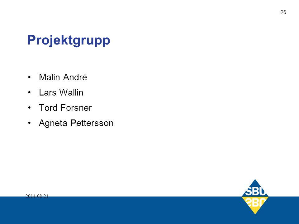 Projektgrupp Malin André Lars Wallin Tord Forsner Agneta Pettersson