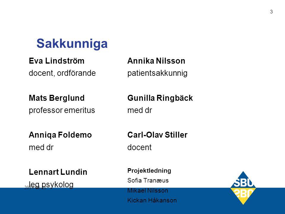 Sakkunniga Eva Lindström docent, ordförande Mats Berglund