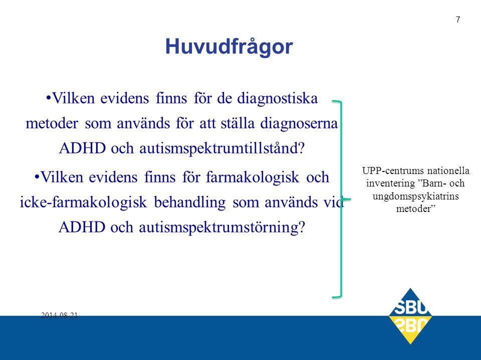 Huvudfrågor Vilken evidens finns för de diagnostiska metoder som används för att ställa diagnoserna ADHD och autismspektrumtillstånd