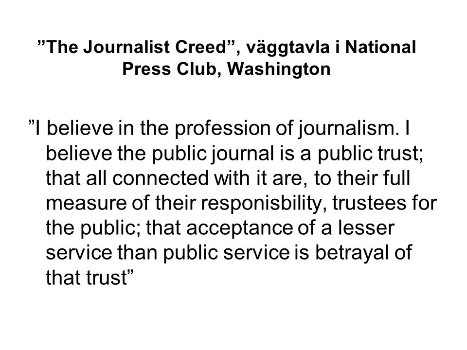 The Journalist Creed , väggtavla i National Press Club, Washington