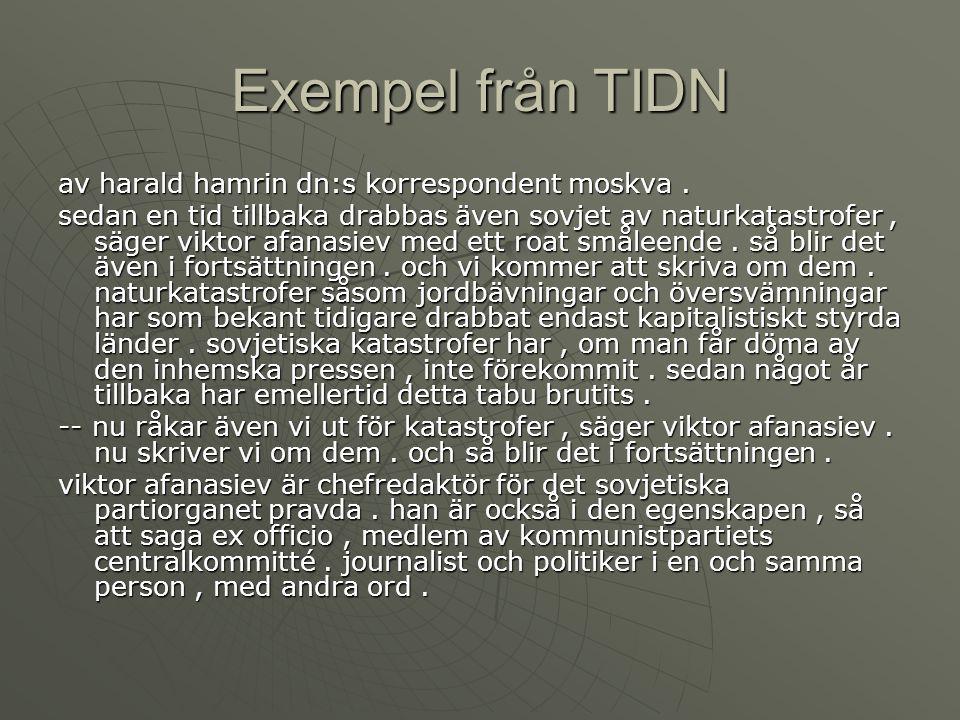 Exempel från TIDN av harald hamrin dn:s korrespondent moskva .