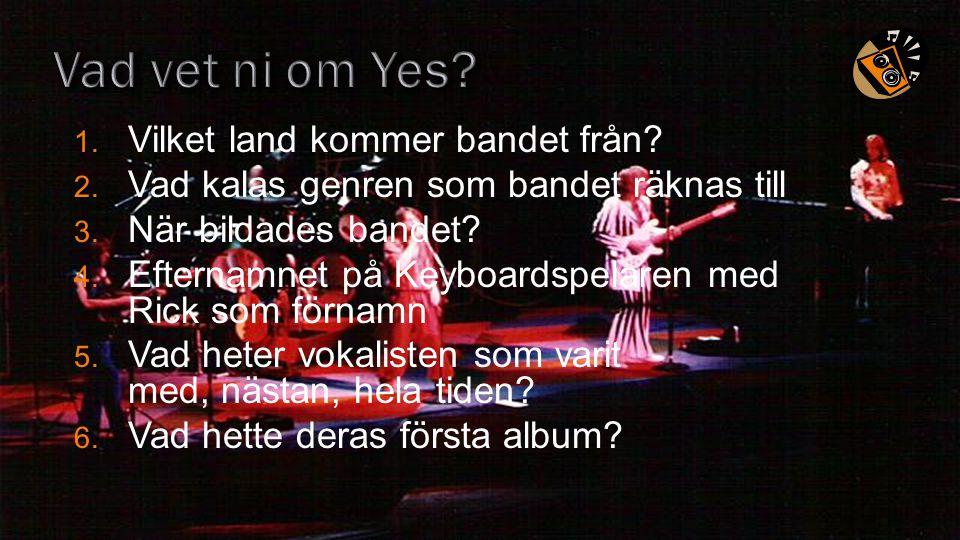 Vad vet ni om Yes Vilket land kommer bandet från