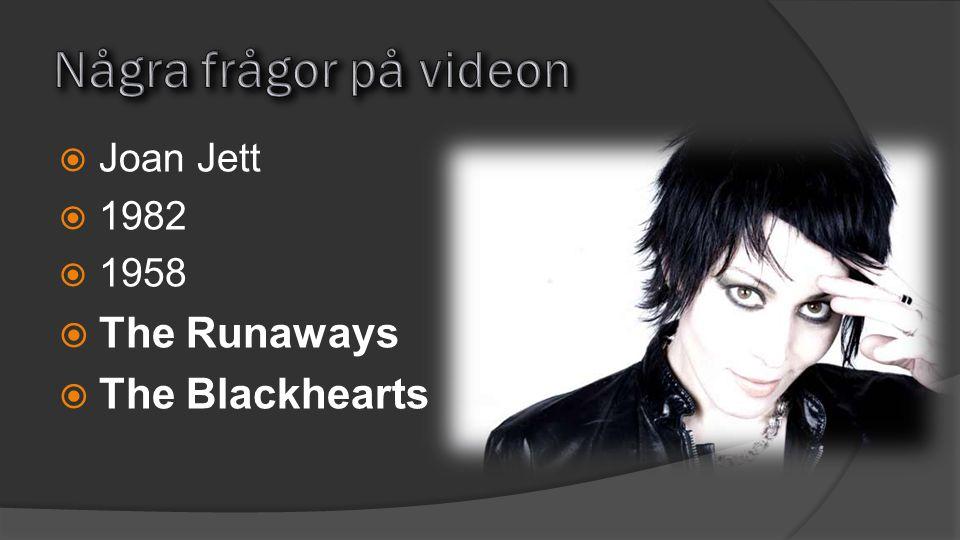 Några frågor på videon The Runaways The Blackhearts Joan Jett 1982