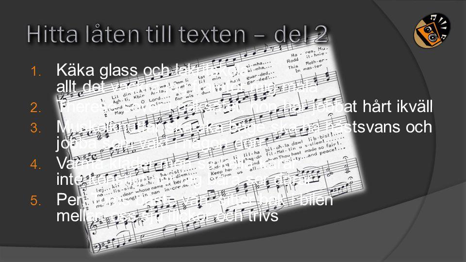 Hitta låten till texten – del 2