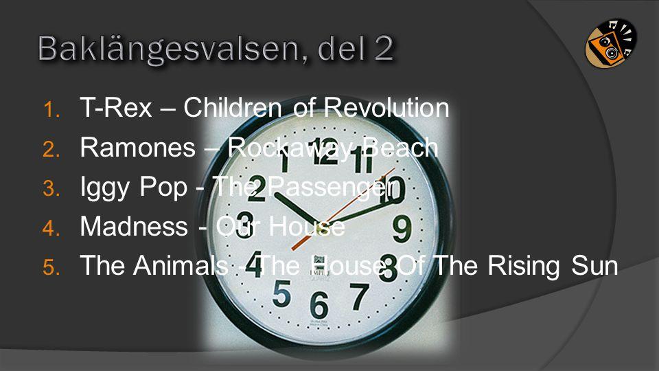 Baklängesvalsen, del 2 T-Rex – Children of Revolution