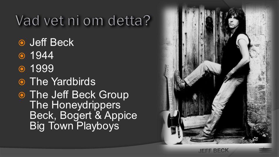 Vad vet ni om detta Jeff Beck 1944 1999 The Yardbirds