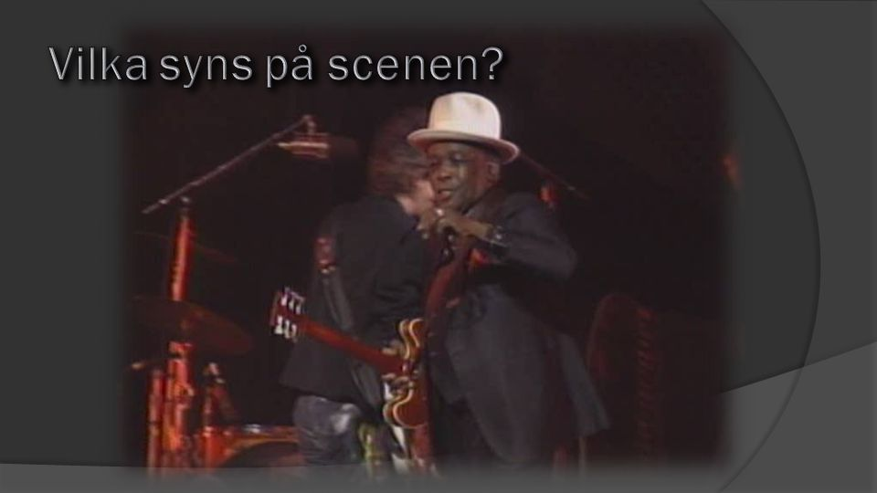 Vilka syns på scenen