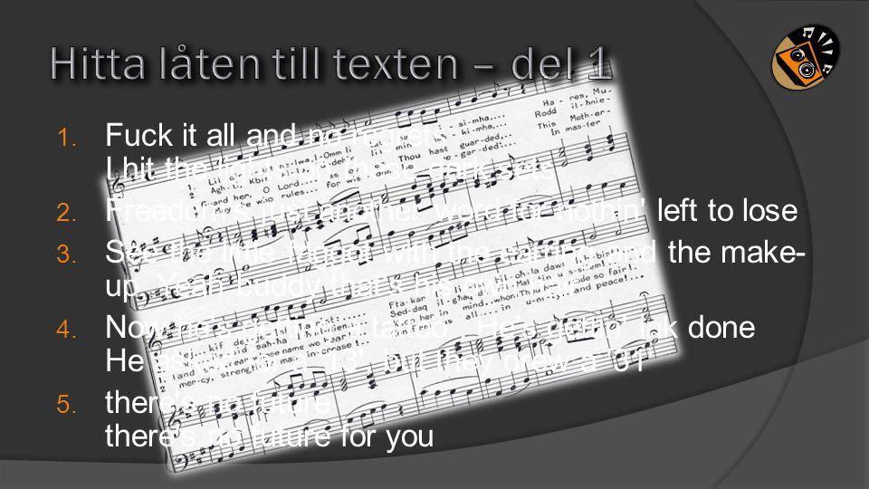 Hitta låten till texten – del 1