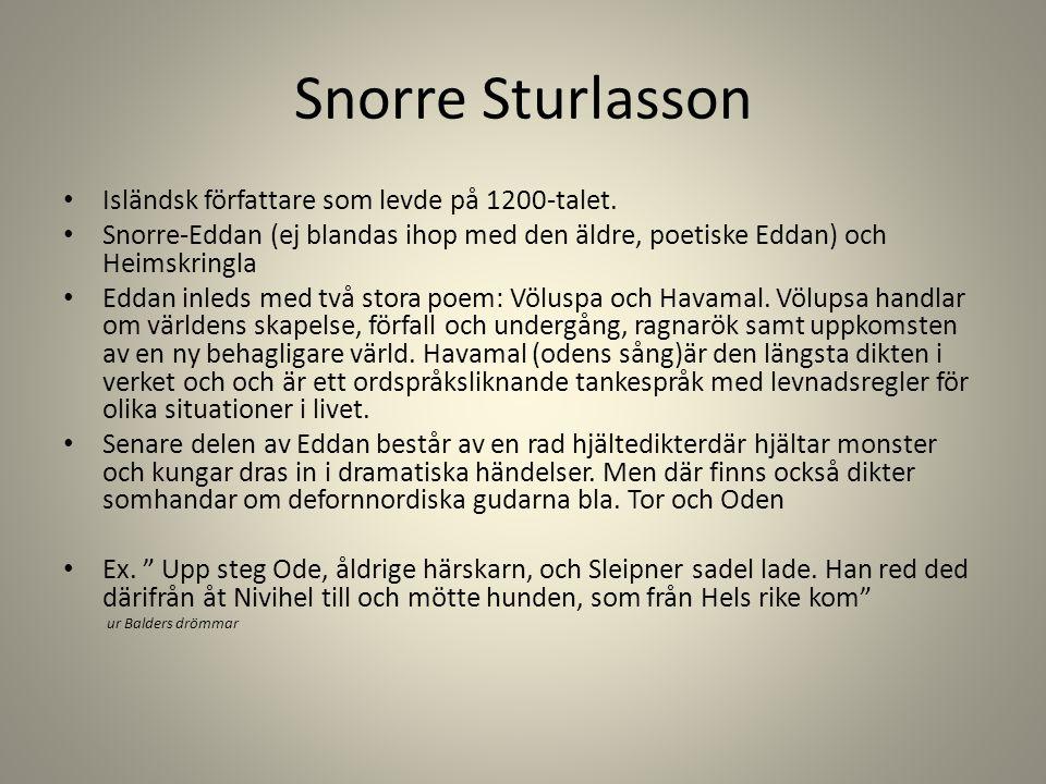 Snorre Sturlasson Isländsk författare som levde på 1200-talet.