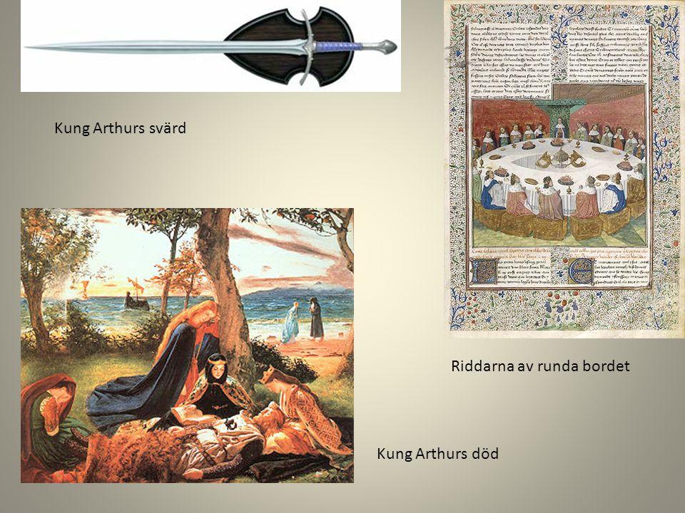 Kung Arthurs svärd Riddarna av runda bordet Kung Arthurs död