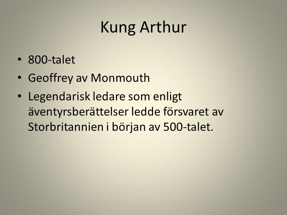 Kung Arthur 800-talet Geoffrey av Monmouth