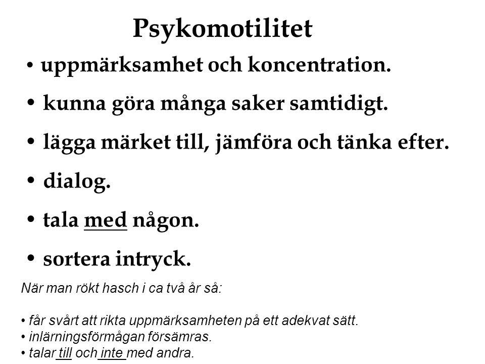 Psykomotilitet kunna göra många saker samtidigt.