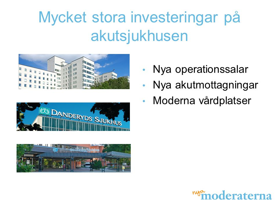 Mycket stora investeringar på akutsjukhusen