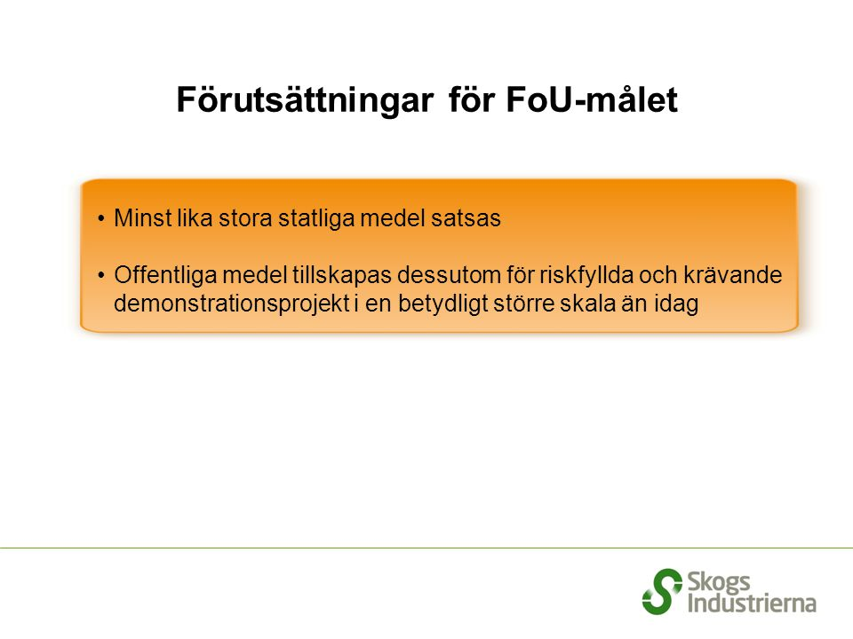 Förutsättningar för FoU-målet