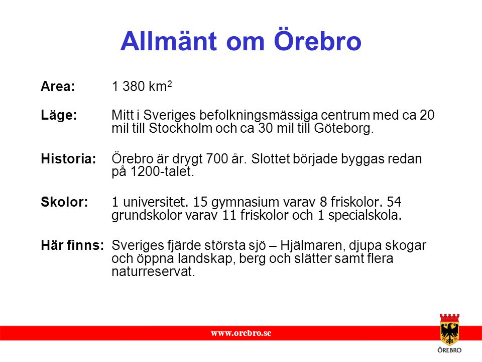 Allmänt om Örebro Area: 1 380 km2