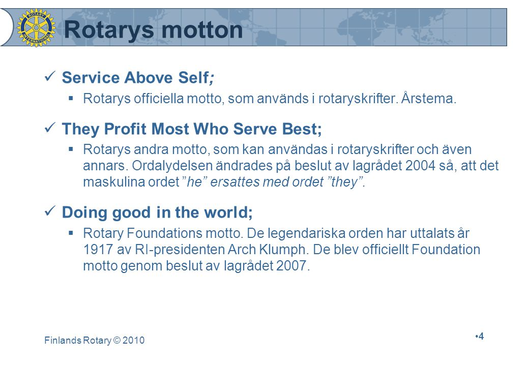 Rotarys motton Service Above Self; They Profit Most Who Serve Best;