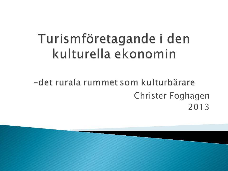 Turismföretagande i den kulturella ekonomin -det rurala rummet som kulturbärare