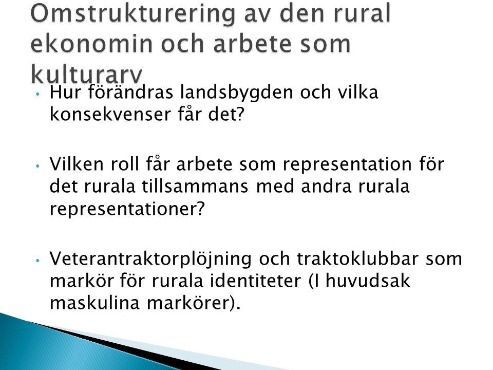Omstrukturering av den rural ekonomin och arbete som kulturarv