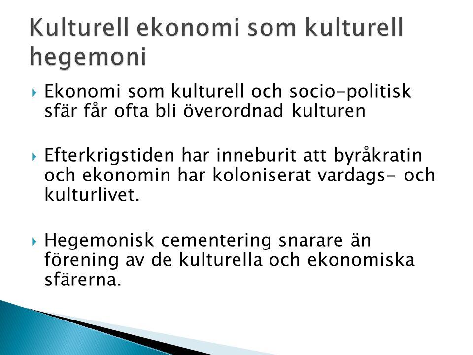 Kulturell ekonomi som kulturell hegemoni