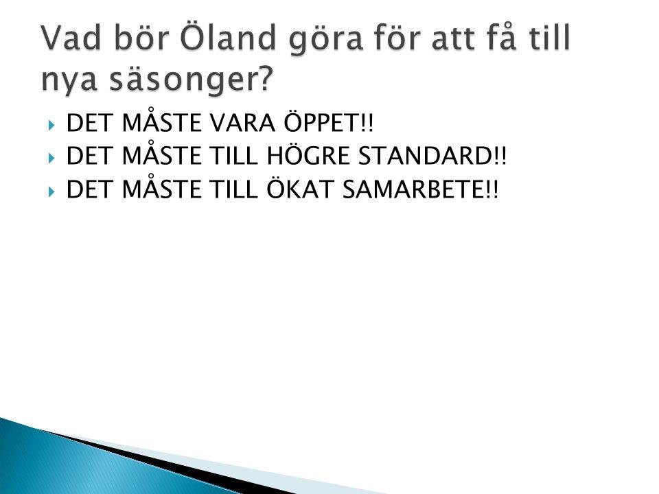 Vad bör Öland göra för att få till nya säsonger