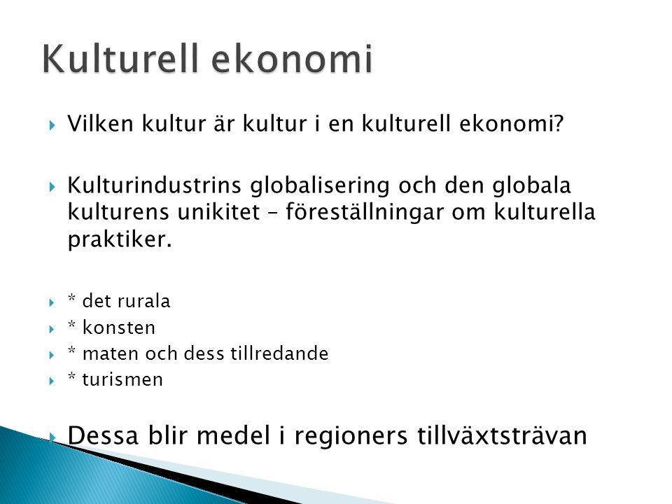 Kulturell ekonomi Dessa blir medel i regioners tillväxtsträvan