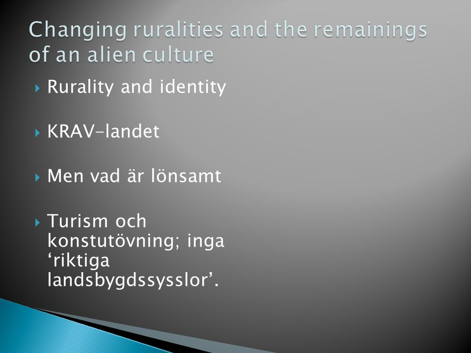 Changing ruralities and the remainings of an alien culture
