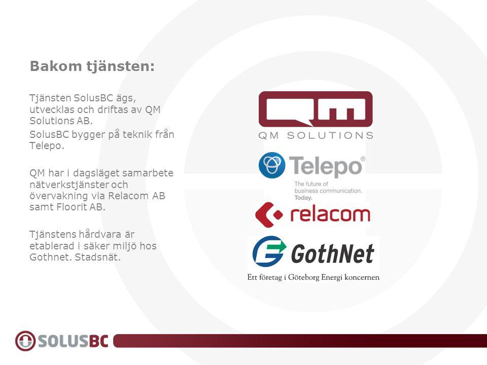 Bakom tjänsten: Tjänsten SolusBC ägs, utvecklas och driftas av QM Solutions AB. SolusBC bygger på teknik från Telepo.