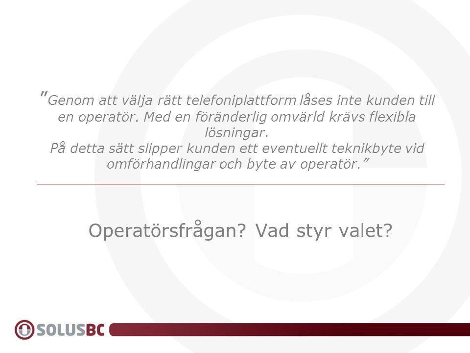 Genom att välja rätt telefoniplattform låses inte kunden till en operatör.