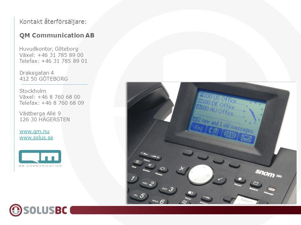 Kontakt återförsäljare: QM Communication AB