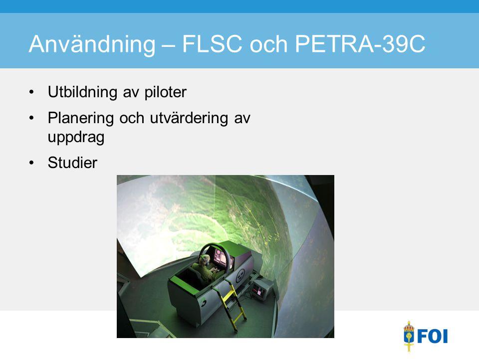 Användning – FLSC och PETRA-39C