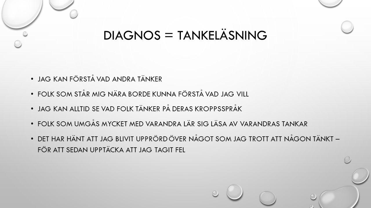 Diagnos = tankeläsning