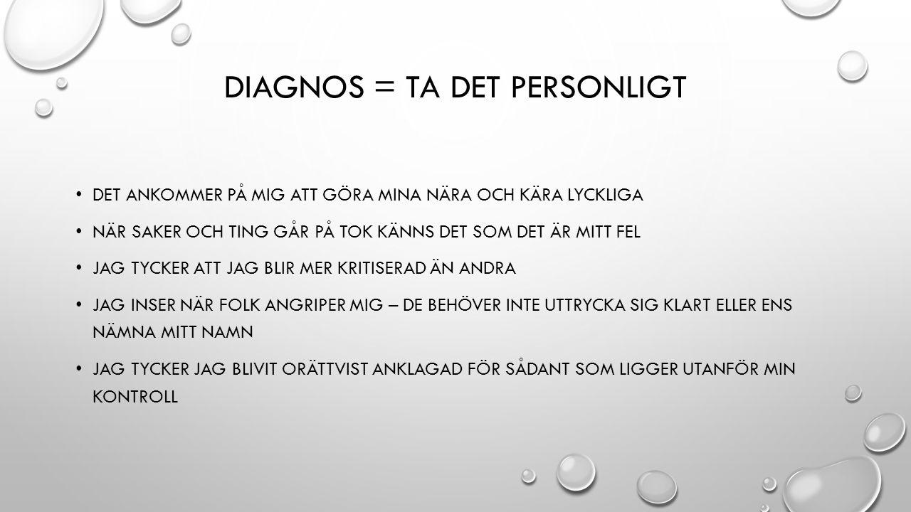 Diagnos = Ta det personligt