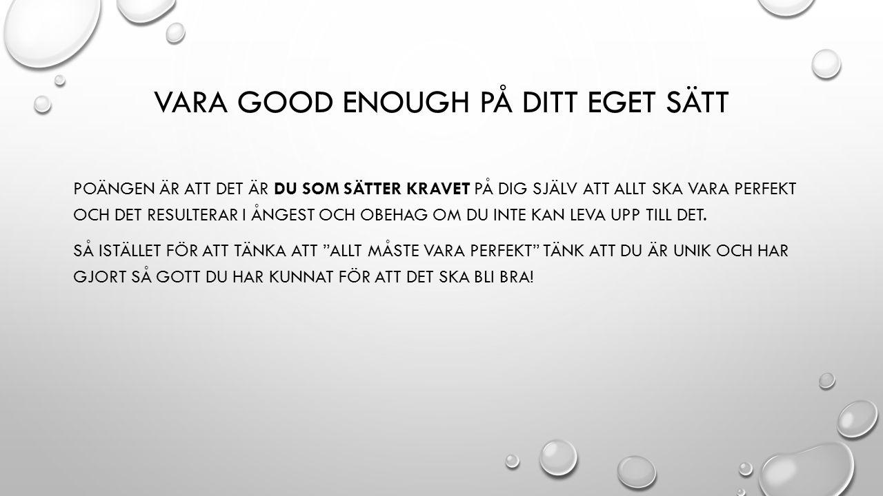 Vara good enough på ditt eget sätt
