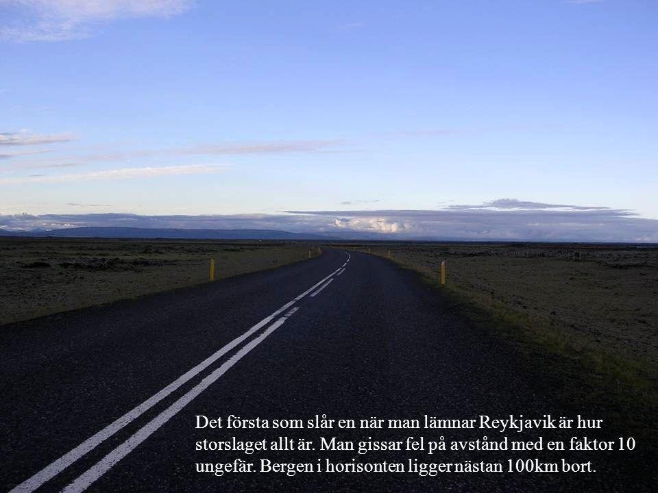 Det första som slår en när man lämnar Reykjavik är hur storslaget allt är.