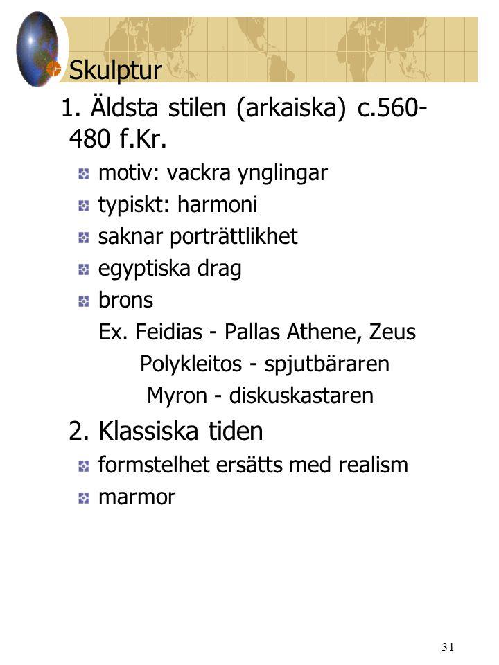 1. Äldsta stilen (arkaiska) c.560-480 f.Kr.