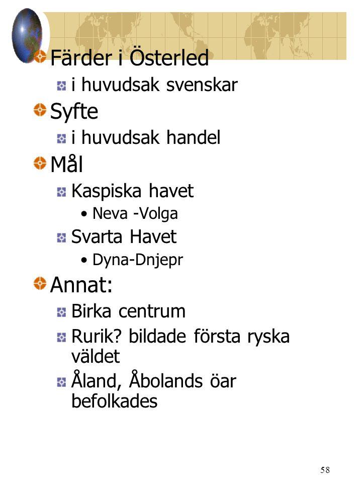 Färder i Österled Syfte Mål Annat: i huvudsak svenskar