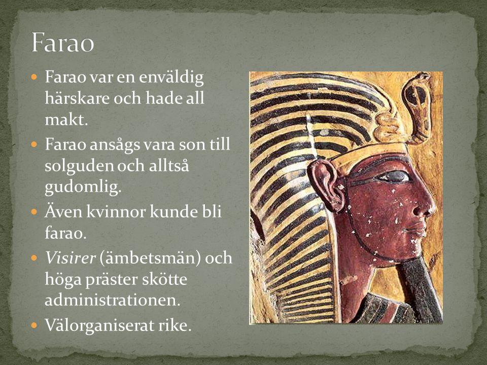 Farao Farao var en enväldig härskare och hade all makt.