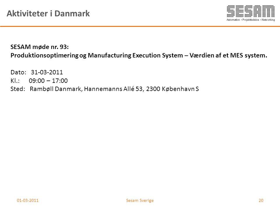 Aktiviteter i Danmark SESAM møde nr. 93: