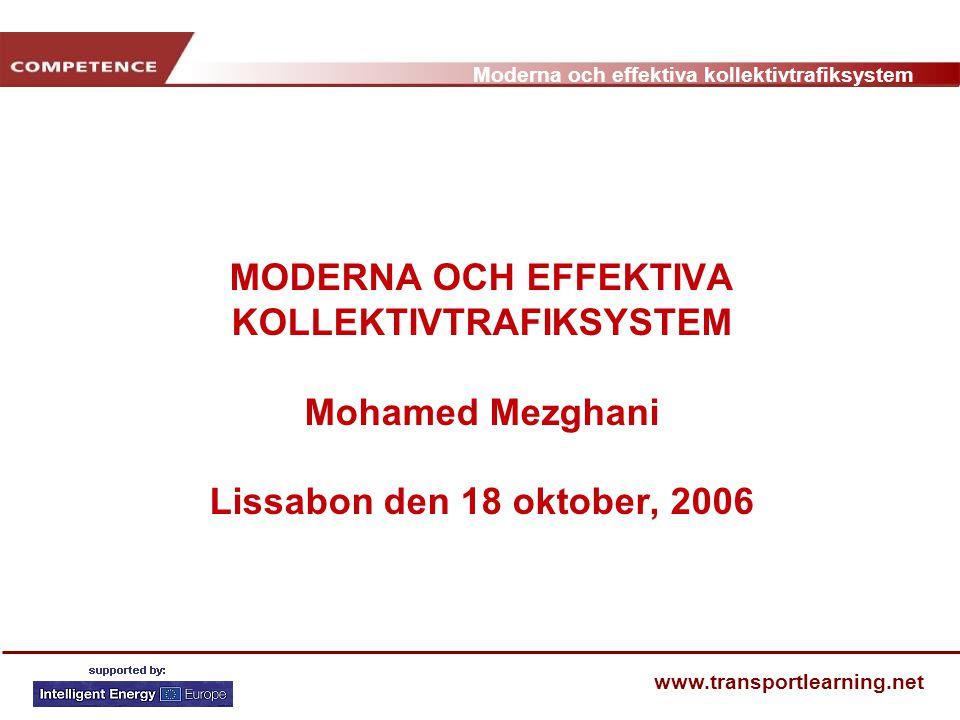 MODERNA OCH EFFEKTIVA KOLLEKTIVTRAFIKSYSTEM Mohamed Mezghani Lissabon den 18 oktober, 2006