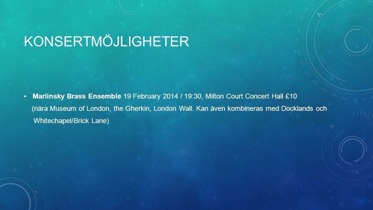 KONSERTMÖJLIGHETER Mariinsky Brass Ensemble 19 February 2014 / 19:30, Milton Court Concert Hall £10.