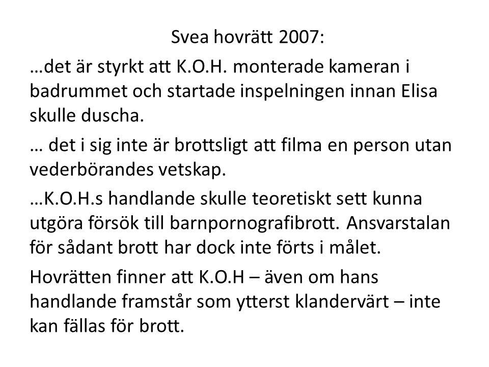 Svea hovrätt 2007: …det är styrkt att K. O. H